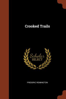 Crooked Trails - Remington, Frederic