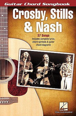 Crosby, Stills & Nash - Guitar Chord Songbook - Crosby, Stills