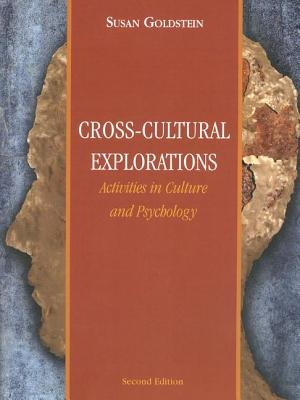 Cross-Cultural Explorations: Activities in Culture and Psychology - Goldstein, Susan