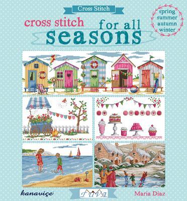 Cross Stitch for All Seasons - Diaz, Maria