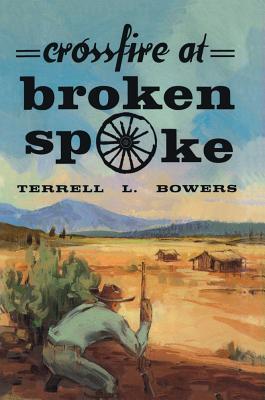 Crossfire at Broken Spoke - Bowers, Terrell L