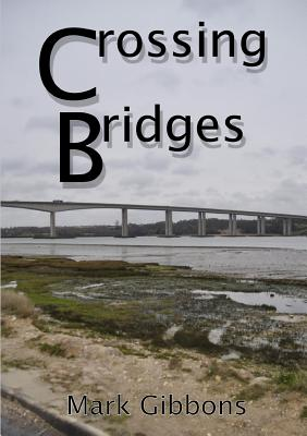 Crossing Bridges - Gibbons, Mark