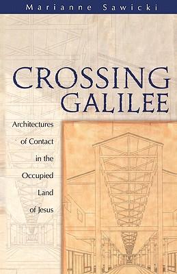 Crossing Galilee - Sawicki, Marianne