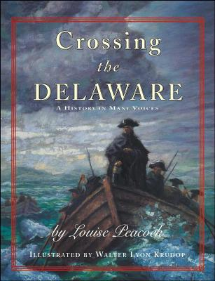 Crossing the Delaware: A History in Many Voices - Peacock, Louise