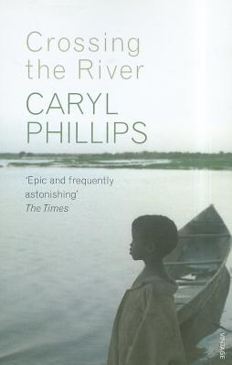 Crossing the River - Phillips, Caryl