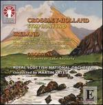 Crossley-Holland: Symphony in D; Music by Ireland and Goossens