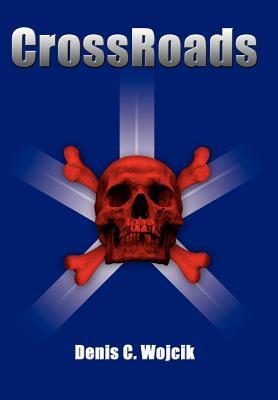 Crossroads - Wojcik, Denis C
