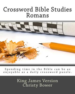 Crossword Bible Studies - Romans: King James Version - Bower, Christy