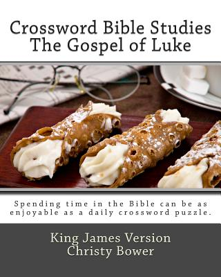 Crossword Bible Studies - The Gospel of Luke: King James Version - Bower, Christy