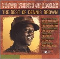 Crown Prince of Reggae: The Best of Dennis Brown - Dennis Brown