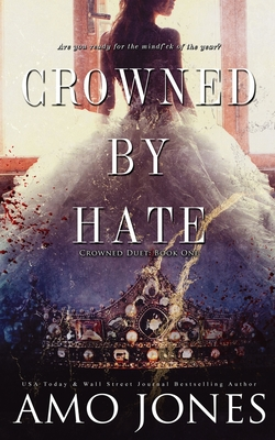 Crowned by Hate (Crowned #1) - McLove, Ellie (Editor), and Jones, Amo