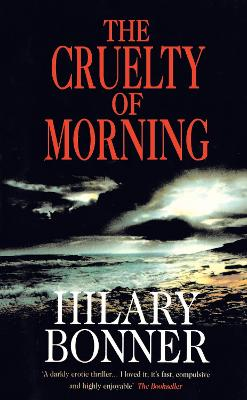 Cruelty of Morning - Bonner, Hilary