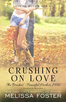 Crushing on Love (the Bradens at Peaceful Harbor): Shannon Braden - Foster, Melissa