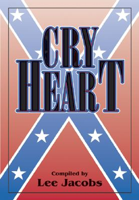 Cry Heart: Stories and Memoirs from the Confederacy - Jacobs, Lee