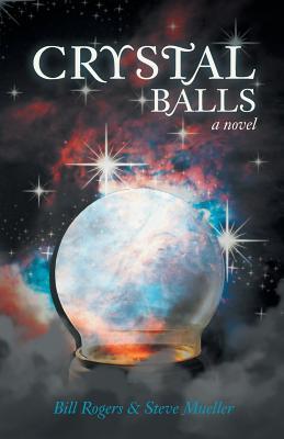 Crystal Balls - Rogers, Bill, Dr.