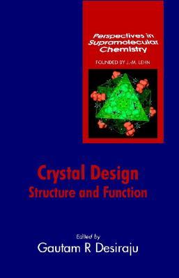 Crystal Design: Structure and Function - Desiraju, Gautam R (Editor)
