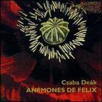 Csaba Deak: Anémones de Felix