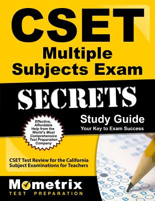 Cset Multiple Subjects Exam Secrets Study Guide: Cset Test Review for the California Subject Examinations for Teachers - Cset Exam Secrets Test Prep (Editor)