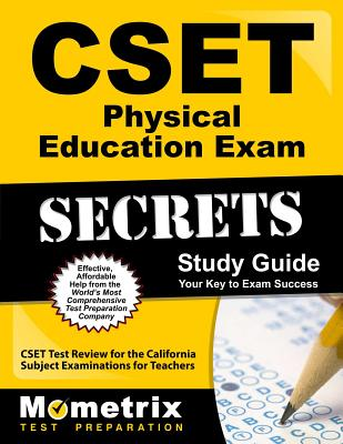 Cset Physical Education Exam Secrets Study Guide: Cset Test Review for the California Subject Examinations for Teachers - Cset Exam Secrets Test Prep (Editor)