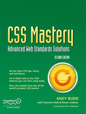 CSS Mastery: Advanced Web Standards Solutions - Budd, Andy, and Collison, Simon, and Moll, Cameron