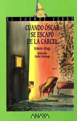 Cuando Oscar se escapo de la carcel - Aliaga, Roberto