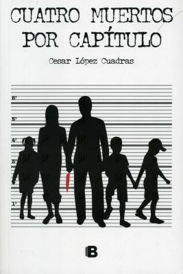 Cuatro Muertos Por Capitulo - Lopez Cuadras, Cesar