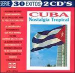 Cuba: Nostalgia Tropical
