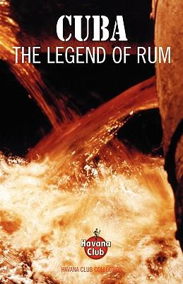 Cuba: The Legend of Rum - Brown, Jared McDaniel