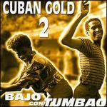 Cuban Gold, Vol. 2: Bajo con Tumbao