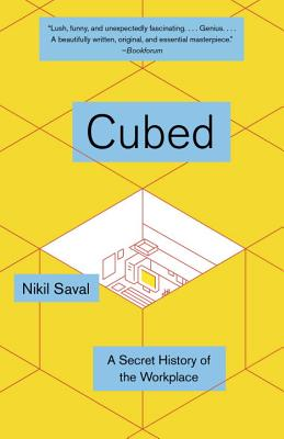 Cubed: A Secret History of the Workplace - Saval, Nikil
