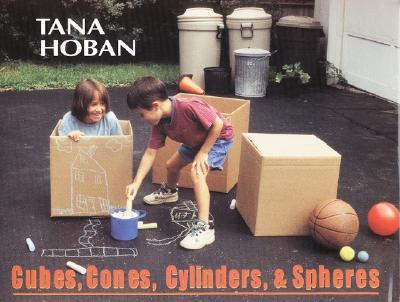 Cubes, Cones, Cylinders, & Spheres - Hoban, Tana (Illustrator)