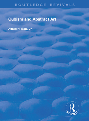 Cubism and Abstract Art - Barr Jr, Alfred H