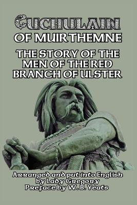 Cuchulain of Muirthemne - Gregory, Lady