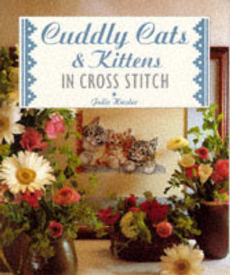 Cuddly Cats and Kittens in Cross Stitch - Hasler, Julie