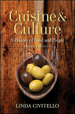Cuisine and Culture: A History of Food and People - Civitello, Linda