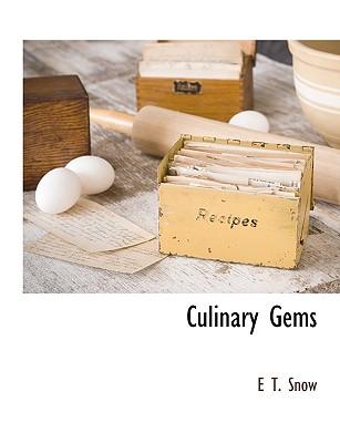 Culinary Gems - Snow, E T