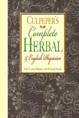 Culpeper's Complete Herbal & English Physician - Culpeper, Nicholas