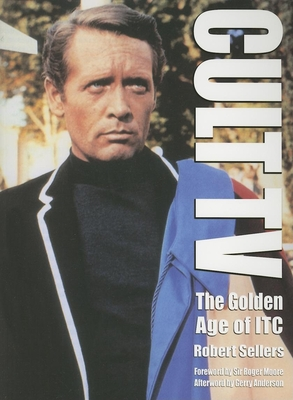 Cult TV: The Golden Age of ITC - Sellers, Robert