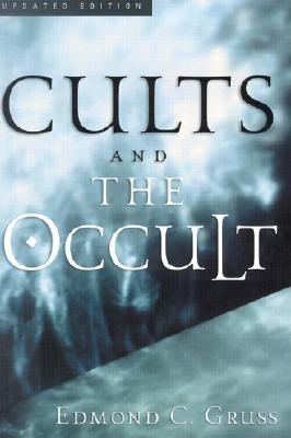 Cults and the Occult - Gruss, Edmond C