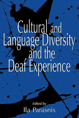 Cultural and Language Diversity and the Deaf Experience - Parasnis, Ila (Editor)