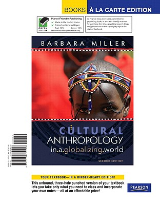 Cultural Anthropology in a Globalizing World, Books a la Carte Edition - Miller, Barbara D