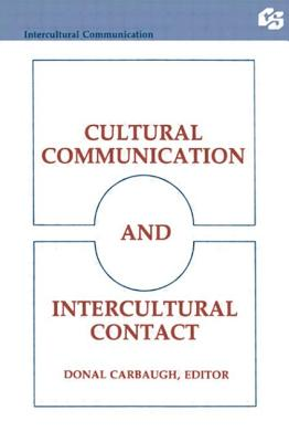 Cultural Communication and Intercultural Contact - Carbaugh, Donal, Professor (Editor)