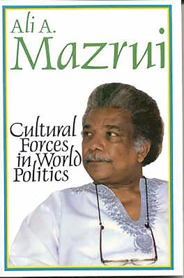 Cultural Forces in World Politics - Mazrui, Ali A
