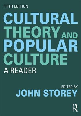 Cultural Theory and Popular Culture: A Reader - Storey, John (Editor)