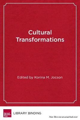 Cultural Transformations: Youth and the Pedagogies of Possibility - Jocson, Korina M (Editor)