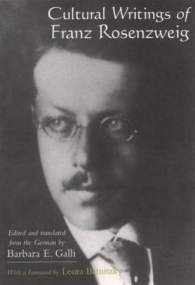 Cultural Writings of Franz Rosenzweig - Galli, Barbara E (Translated by), and Rosenzweig, Franz, and Batnizky, Leora (Foreword by)