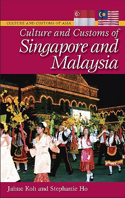 Culture and Customs of Singapore and Malaysia - Koh, Jaime, and Ho, Stephanie