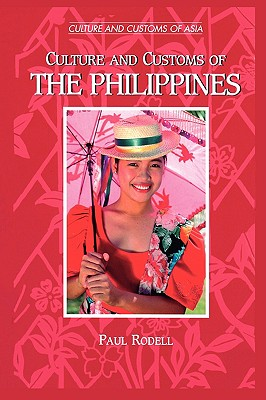 Culture and Customs of the Philippines - Rodell, Paul A