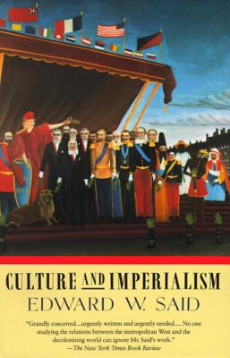 Culture and Imperialism - Said, Edward W, Professor