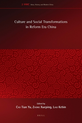 Culture and Social Transformations in Reform Era China - Cao, Tian Yu (Editor)